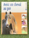 Avoir un cheval au pré
